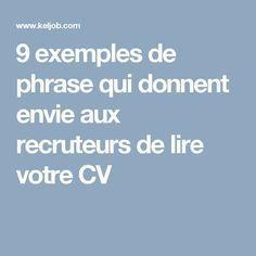 9 exemples de phrase qui donnent envie aux recruteurs de lire votre CV