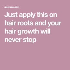 Just apply this on hair roots and your hair growth will never stop Bath N Body, Hair Roots, Healthy Water, Grow Hair, Fall Hair, Hair Lengths, Never, Diy Fashion, Your Hair