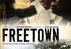 FREETOWN - 2015 - Filme de Garrett Batty com equipes de produção dos EUA e Gana.Um grupo de missionários nativos da Libéria cruzam o país em guerra numa viagem desesperada para tentar salvar um de seus integrantes. Baseado em fatos reais, uma história emocionante e inspiradora de esperança e sobrevivência.