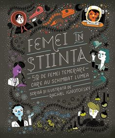 Women in Science: 50 Fearless Pioneers Who Changed the World Rachel Ignotofsky An illustrated celebration of trailblazing women in science – Ada Lovelace, Marie Curie, Jane Goodall, Mae Jemison, and more pioneers who conquered curiosity against. Apollo 11, Best Science Books, Stem Fields, Education Positive, Jane Goodall, Thinking Day, Women In History, Ancient History, Change The World