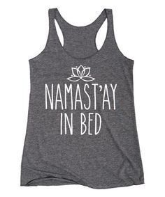 This Gray Heather 'Namast'ay In Bed' Racerback Tank - Women by Sharp Wit is perfect! #zulilyfinds