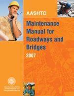 AASHTO : maintenance manual for roadways and bridges, 2007
