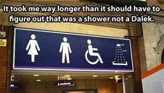 Yeah. I saw this without the caption and I sat there just wondering... I KNOW this cannot be a Dalek...but what else on earth could it be??? yes, a shower makes a lot more sense...