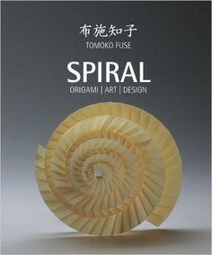 Spiral: Origami Art Design: Amazon.de: Tomoko Fuse, Koryo Miura, Herbert Bungartz: Fremdsprachige Bücher