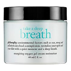 Philosophy - Take A Deep Breath Oil-Free Energizing Oxygen Gel Cream Moisturizer  #sephora (want to try this  moisturizer)