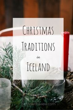 Christmas Traditions in Iceland | Life With a View