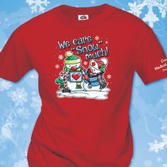 """Have a cheerful holiday season at your medical facility with """"We Care Snow Much"""" t-shirts, long sleeve shirts, and sweatshirts from WorkPlacePro! g"""