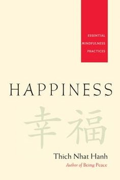 Thich Nhat Hanh's central teaching is that, through mindfulness, we can learn to live in...