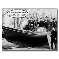 It Seems A Bit Small To Me Noah - Postcard http://www.zazzle.com/its_seems_a_bit_small_to_me_noah_postcard-239278698714308055 #noah #postcards #humor