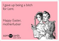 Oh My Freaking Stars!: Lent & Easter