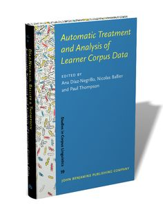 Automatic treatment and analysis of learner corpus data / edited by Ana Díaz-Negrillo, Nicolas Ballier, Paul Thompson
