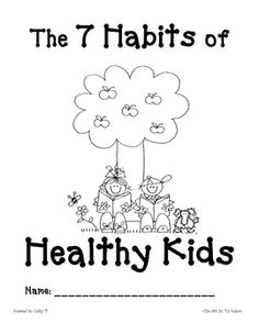 7 habits of Healthy Kids idea
