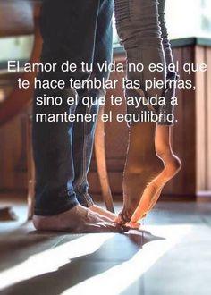 El amor de tu vida es aquel que te ayuda a mantener el equilibrio #amor #love #enamorarse
