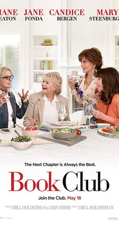 Book club Directed by Bill Holderman. With Diane Keaton, Jane Fonda, Candice Bergen, Mary Steenburgen. Four lifelong friends have their lives forever changed after reading 50 Shades of Grey in their monthly book club. Diane Keaton, Candice Bergen, New Movies 2018, Imdb Movies, Comedy Movies, Movie To Watch List, Movies To Watch Free, Animes Online, Movies Online