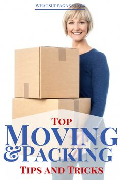 Top Moving Tips and Tricks - Save money on boxes, know the best way to pack, how to organize the experience, and so many other great packing tips and moving tips.