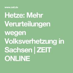 Hetze: Mehr Verurteilungen wegen Volksverhetzung in Sachsen  ZEIT ONLINE