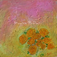 Monica Fallini daily paintings: Yellow Roses, daily painting modern floral art by ...
