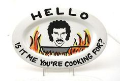 Hello, is it me you're cooking for Lionel Richie platter