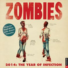 Follow Dr. Robert Twombly's yearlong journey as he heads north, where—he hopes—the undead will be slowed by the colder climate.  Includes illustrations and text featuring the very best of zombie (after)life, including death, reanimation, deterioration, and, of course, bites!  Frightenintgly funny, Zombies 2014: A Year of Infection will keep fans running for their lives all year long. | $14.99
