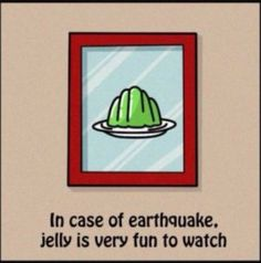 In case of earthquake...