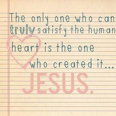Jesus satisfies the ♡