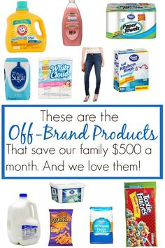 I'm going to share with you how switching to off-brand products saved our family $500 each month. We will discuss what off-brand products are just as good as the name brands, how much money they can save you, and which off-brand products just aren't that great.