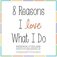 "8 REASONS YOU WILL LOVE RODAN+FIELDS TOO: 1. NO inventory 2. NO parties 3. Make your own hours (work/life balance!!) 4. Be your own BOSS 5. Created by the dermatologists who created Proactiv 6. Rated #64 in the Direct Selling Network of Global 7. According to Harvard Business School ""Once in a lifetime opportunity"" 8. Top earners in Rodan + Fields are earning well over a 6 FIGURE MONTHLY INCOME. OH yeah...I said 6 FIGURE!!!! NO STRESS A TON OF FUN!!"