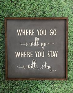 Where You Go I Will Go Where You Stay I Will Stay Sign Ruth