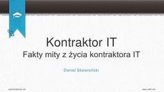 Daniel Skowronski - Fakty i mity z zycia kontraktora IT
