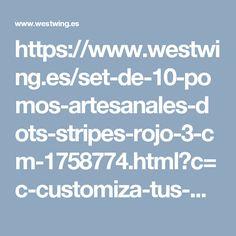 https://www.westwing.es/set-de-10-pomos-artesanales-dots-stripes-rojo-3-cm-1758774.html?c=c-customiza-tus-muebles