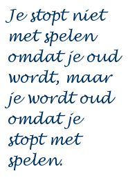 Keep on playing. Words Quotes, Qoutes, Sayings, Best Quotes, Funny Quotes, Wise Men Say, Dutch Quotes, Thats The Way, Cool Words