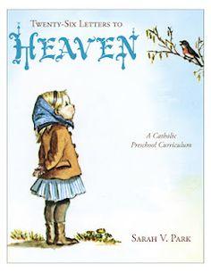 Twenty-Six Letters to Heaven: A Catholic Preschool Curriculum