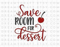 Save room for dessert baking saying cut file. These files are designed for the Cricut cutting machine, but they can be used with any other machine that accepts .SVG files. NO PHYSICAL PRINTS OR CLOTHING INCLUDED - THIS IS A DIGITAL FILE ONLY!  You will receive: • One Save room for dessert