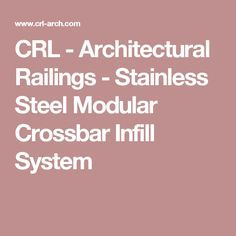 CRL - Architectural Railings - Stainless Steel Modular Crossbar Infill System