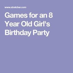 Games for an 8 Year Old Girl's Birthday Party