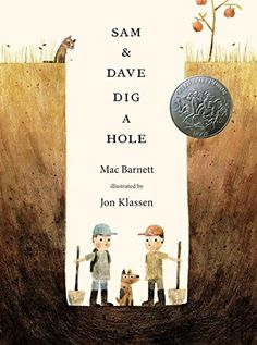 Sam and Dave Dig a Hole (Irma S and James H Black Award for Excellence in Children's Literature (Awards)) by Mac Barnett http://smile.amazon.com/dp/0763662291/ref=cm_sw_r_pi_dp_2EmQwb1F45ZMT