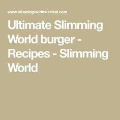 Ultimate Slimming World burger - Recipes - Slimming World