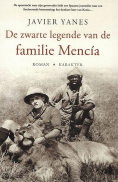 20/53 De zwarte legende van de familie Mencía - Javier Yanes. Een fascinerende epische familieroman over een Spaanse journalist en de speurtocht naar zijn grootvader die hem leidt naar een fascinerende bestemming: het donkere hart van Kenia.