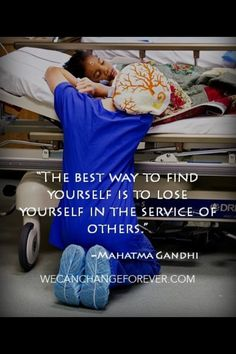 Lose yourself in the service of others...