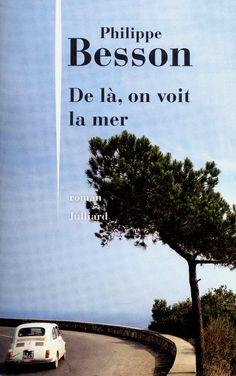 DE LÀ, ON VOIT LA MER - Philippe BESSON