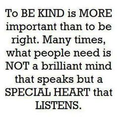 Kindness may be the first sign of love a person ever knows