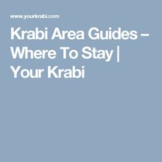 Krabi Area Guides – Where To Stay | Your Krabi