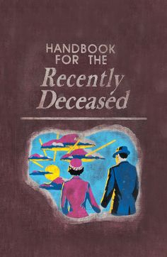 handbook for the recently deceased wallpaper - Google Search