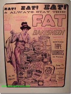 Vintage ad. Eat Eat Eat! Fat banished! Tape worms.