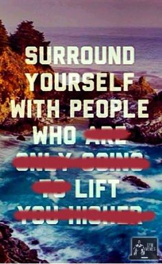 """""""Surround yourself with people who lift."""" #Fitness #Inspiration #Quote"""