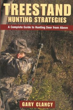 Treestand Hunting Strategies: A Complete Guide « Game Searches