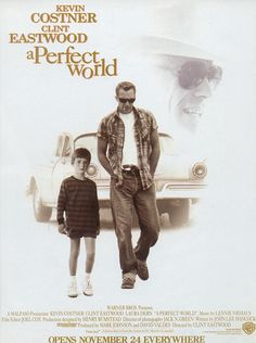 A Perfect World  - Dir: Clint Eastwood