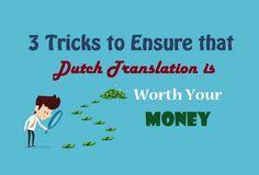 3 Tricks to Ensure that Dutch Translation is Worth Your Money Dutch, Money, Check, Eye, Tips, Dutch Language, Silver