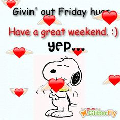 Giving out Friday Hugs Have a great weekend days snoopy weekend friday happy friday fairy days of the week good morning weekdays graphic friday greeting good weekend