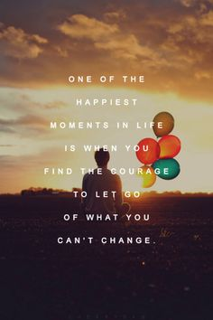 finding the courage to let go #change #strong